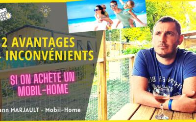 12 avantages et 4 inconvénients à l'achat d'un mobil home