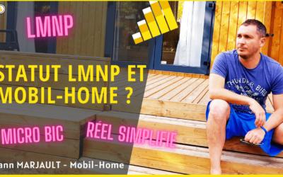 Le statut LMNP et les Mobil-Home : tout savoir !